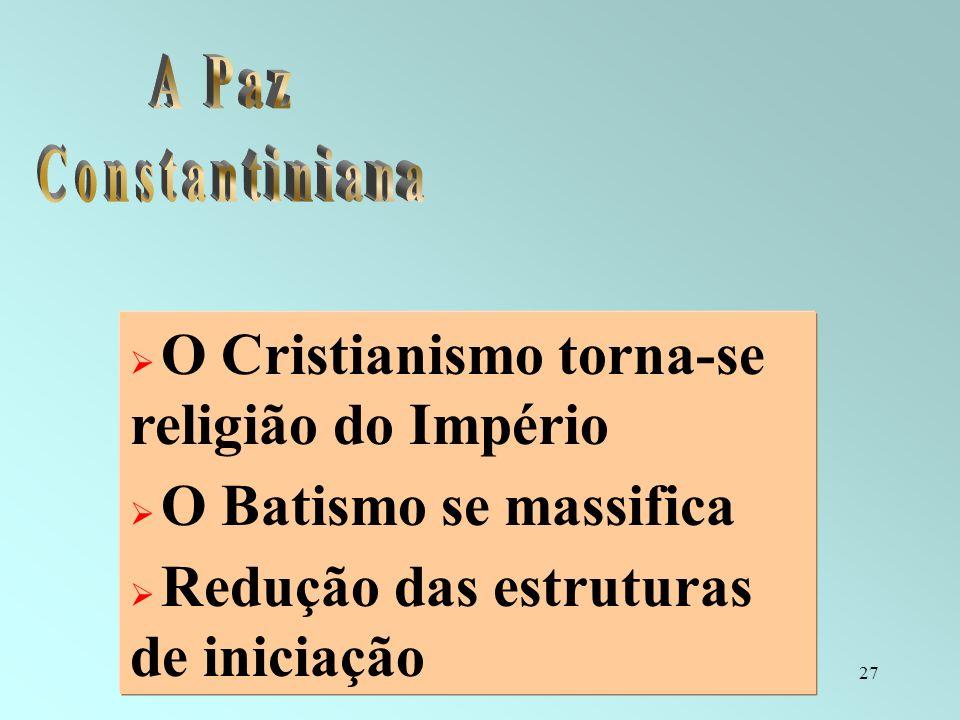 A Paz Constantiniana O Cristianismo torna-se religião do Império