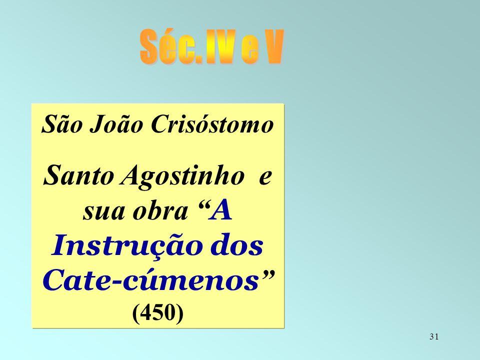 Santo Agostinho e sua obra A Instrução dos Cate-cúmenos (450)