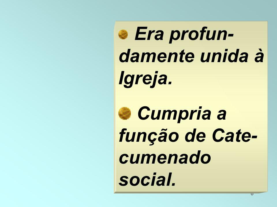 Cumpria a função de Cate-cumenado social.