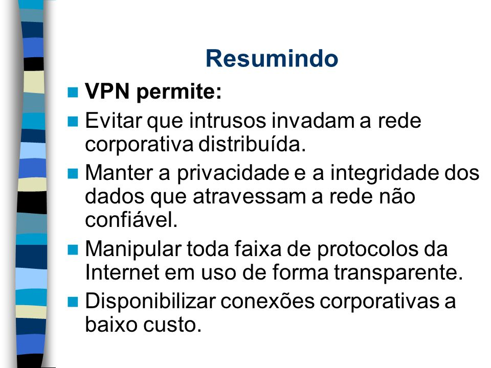 Resumindo VPN permite: