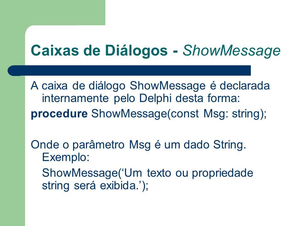 Caixas de Diálogos - ShowMessage