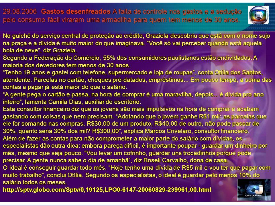 29.08.2006 Gastos desenfreados A falta de controle nos gastos e a sedução