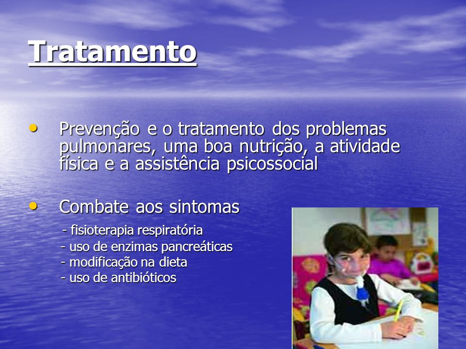 TratamentoPrevenção e o tratamento dos problemas pulmonares, uma boa nutrição, a atividade física e a assistência psicossocial.
