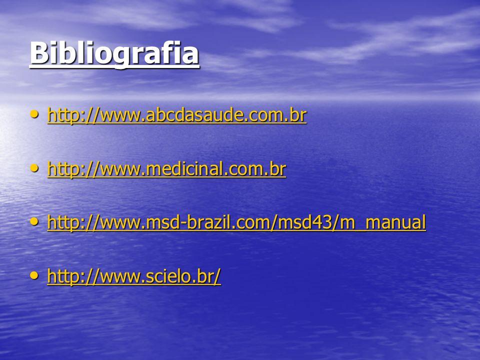 Bibliografia http://www.abcdasaude.com.br http://www.medicinal.com.br