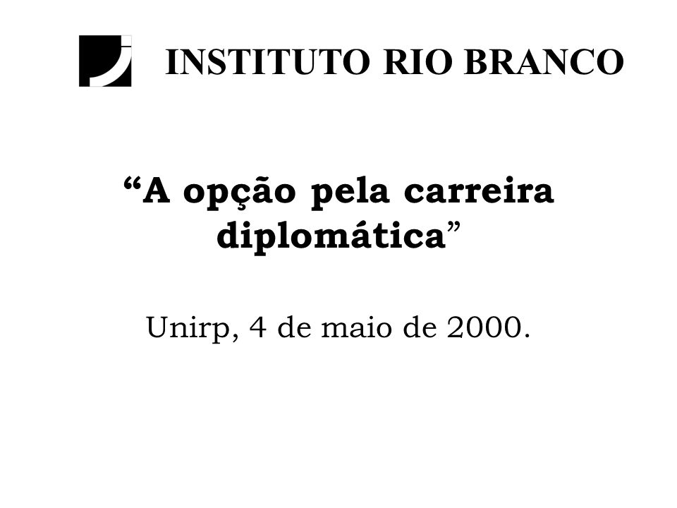 A opção pela carreira diplomática