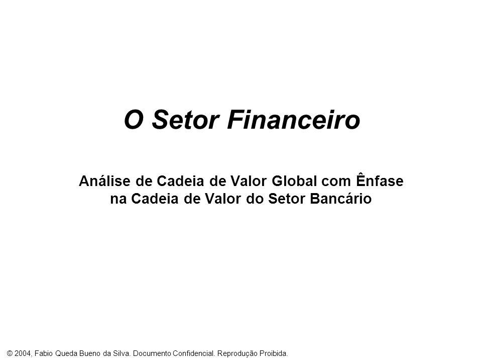 O Setor Financeiro Análise de Cadeia de Valor Global com Ênfase na Cadeia de Valor do Setor Bancário.