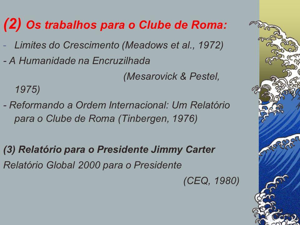 (2) Os trabalhos para o Clube de Roma: