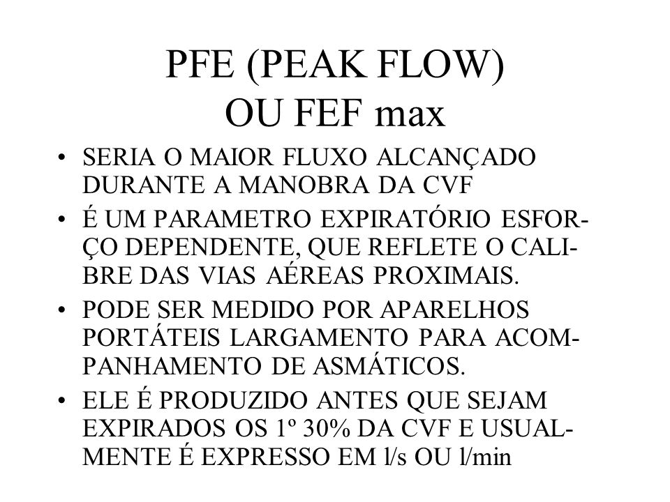 PFE (PEAK FLOW) OU FEF max