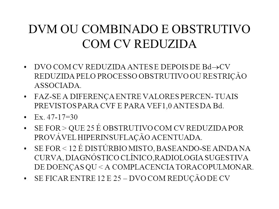 DVM OU COMBINADO E OBSTRUTIVO COM CV REDUZIDA