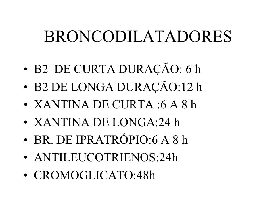 BRONCODILATADORES B2 DE CURTA DURAÇÃO: 6 h B2 DE LONGA DURAÇÃO:12 h