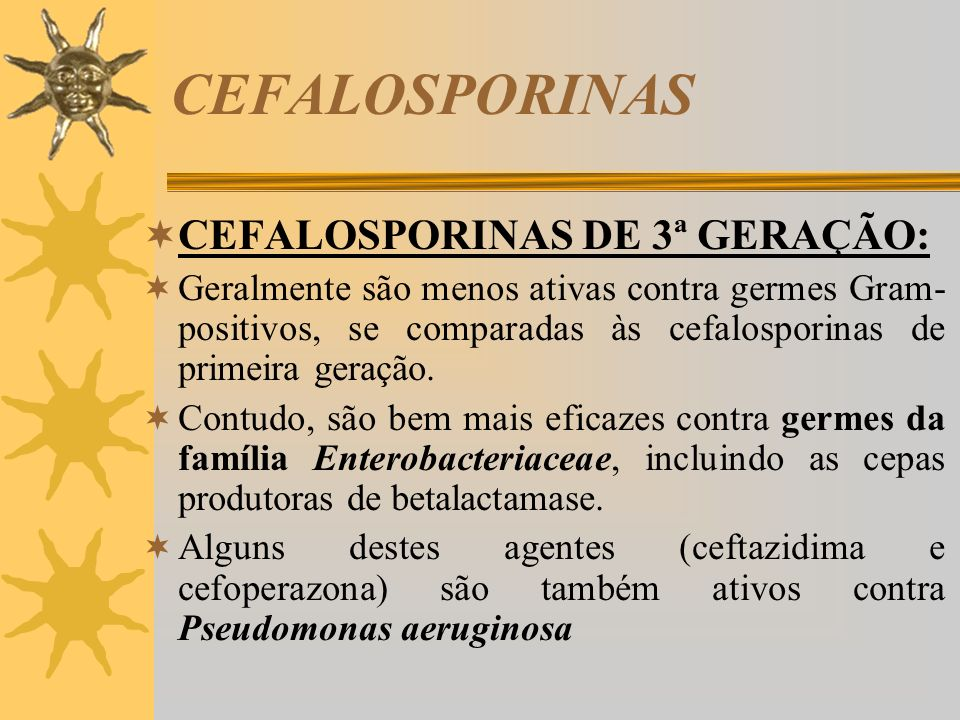 CEFALOSPORINAS CEFALOSPORINAS DE 3ª GERAÇÃO: