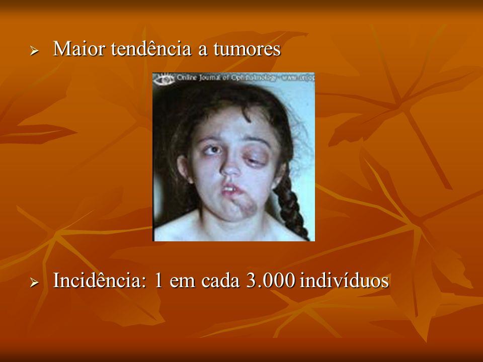 Maior tendência a tumores