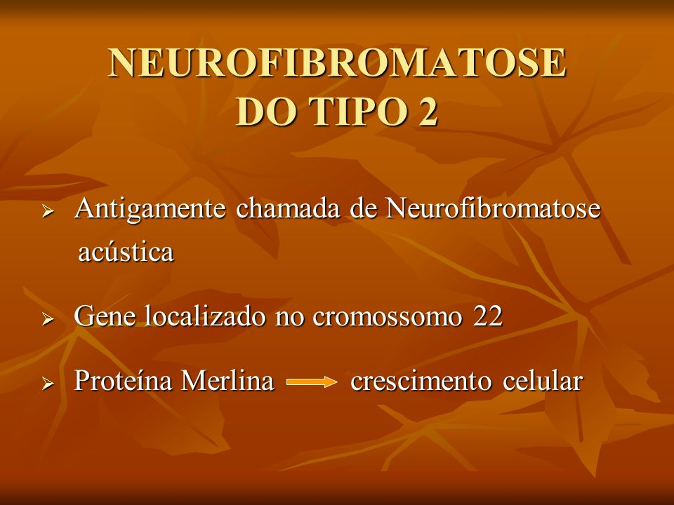 NEUROFIBROMATOSE DO TIPO 2