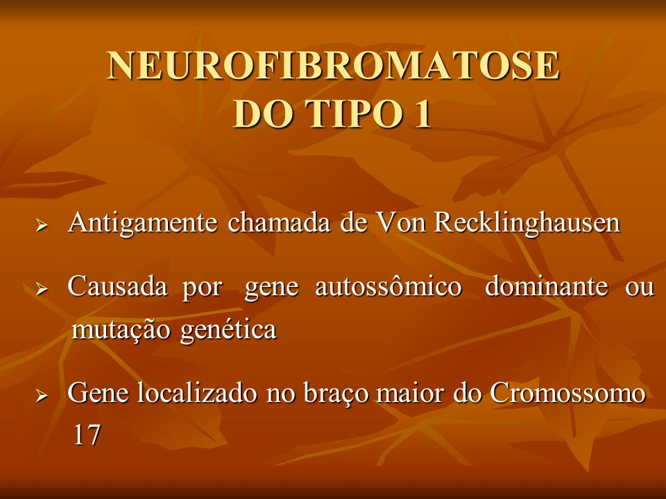 NEUROFIBROMATOSE DO TIPO 1