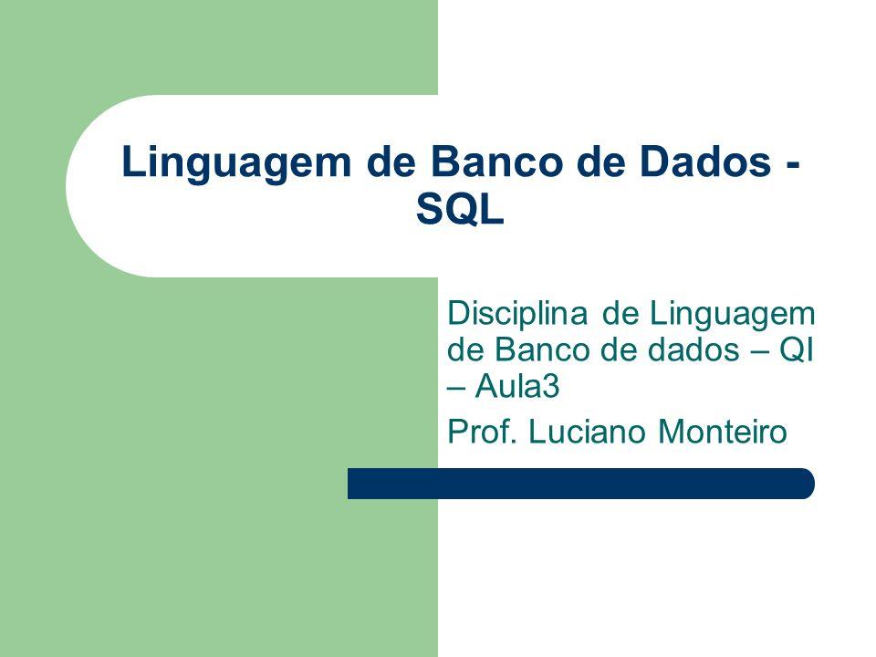 Linguagem de Banco de Dados - SQL