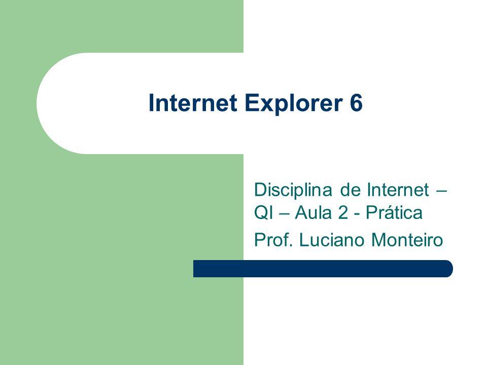 Disciplina de Internet –QI – Aula 2 - Prática Prof. Luciano Monteiro
