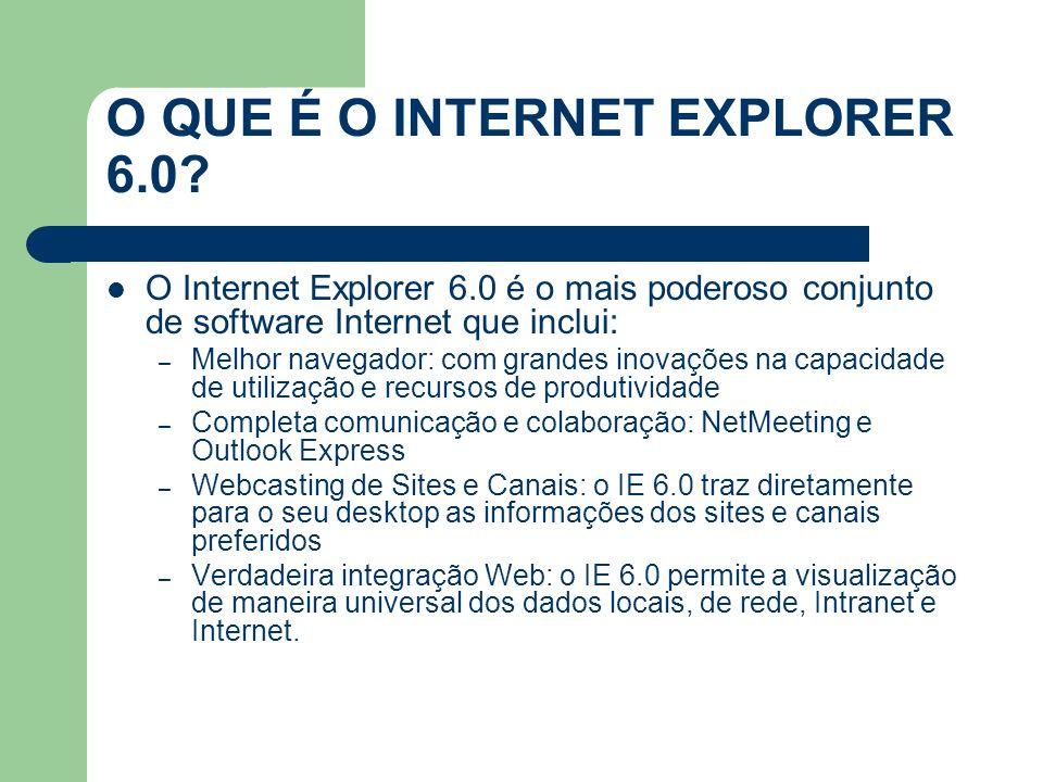 O QUE É O INTERNET EXPLORER 6.0