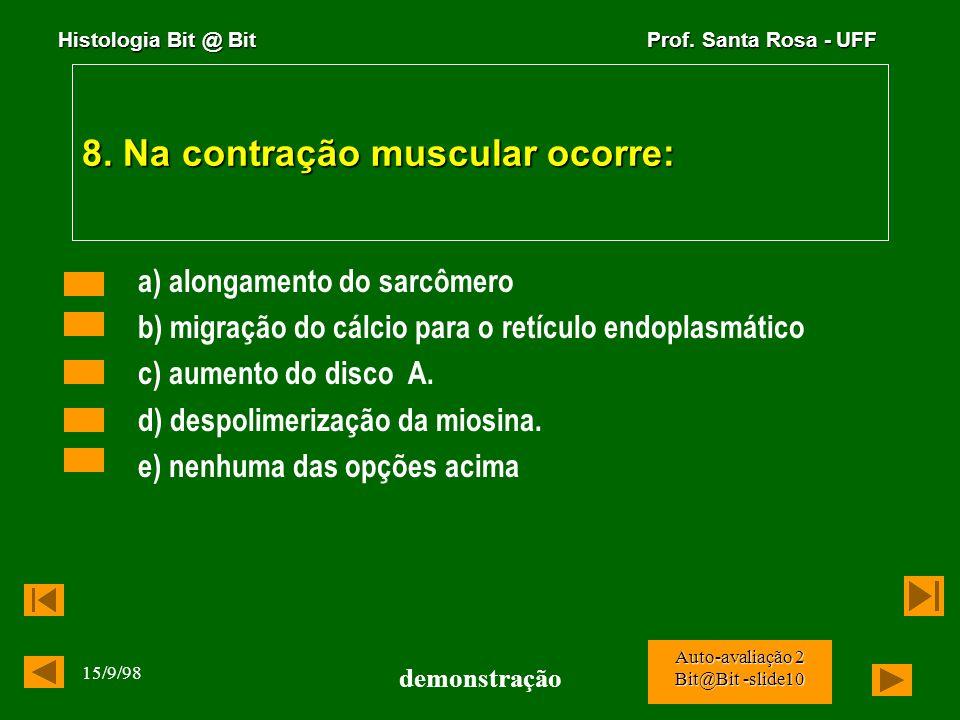 8. Na contração muscular ocorre: