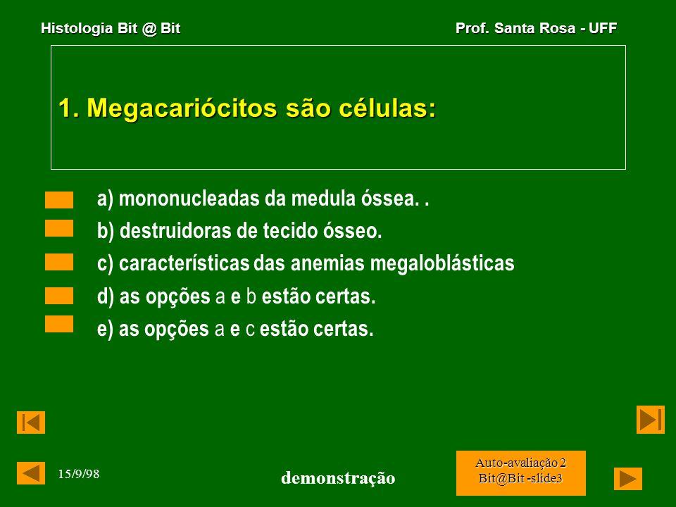 1. Megacariócitos são células: