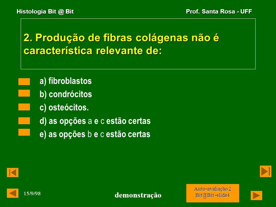 2. Produção de fibras colágenas não é característica relevante de: