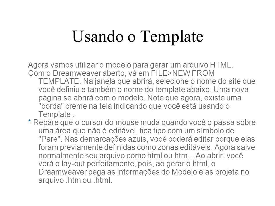 Usando o Template Agora vamos utilizar o modelo para gerar um arquivo HTML.