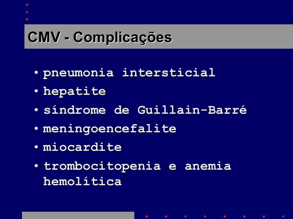CMV - Complicações pneumonia intersticial hepatite