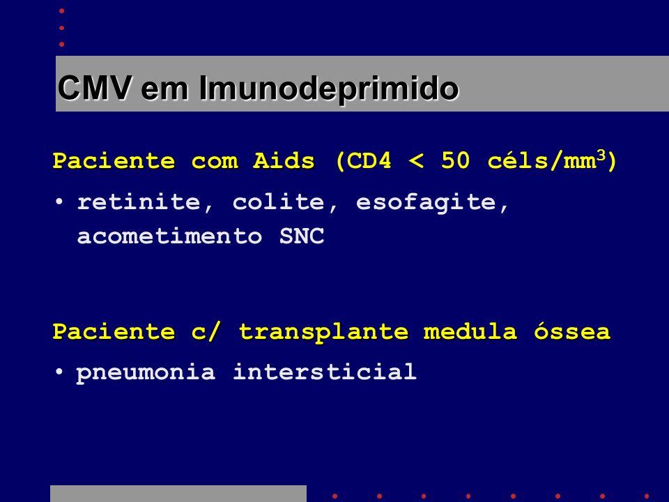 CMV em Imunodeprimido Paciente com Aids (CD4 < 50 céls/mm3)