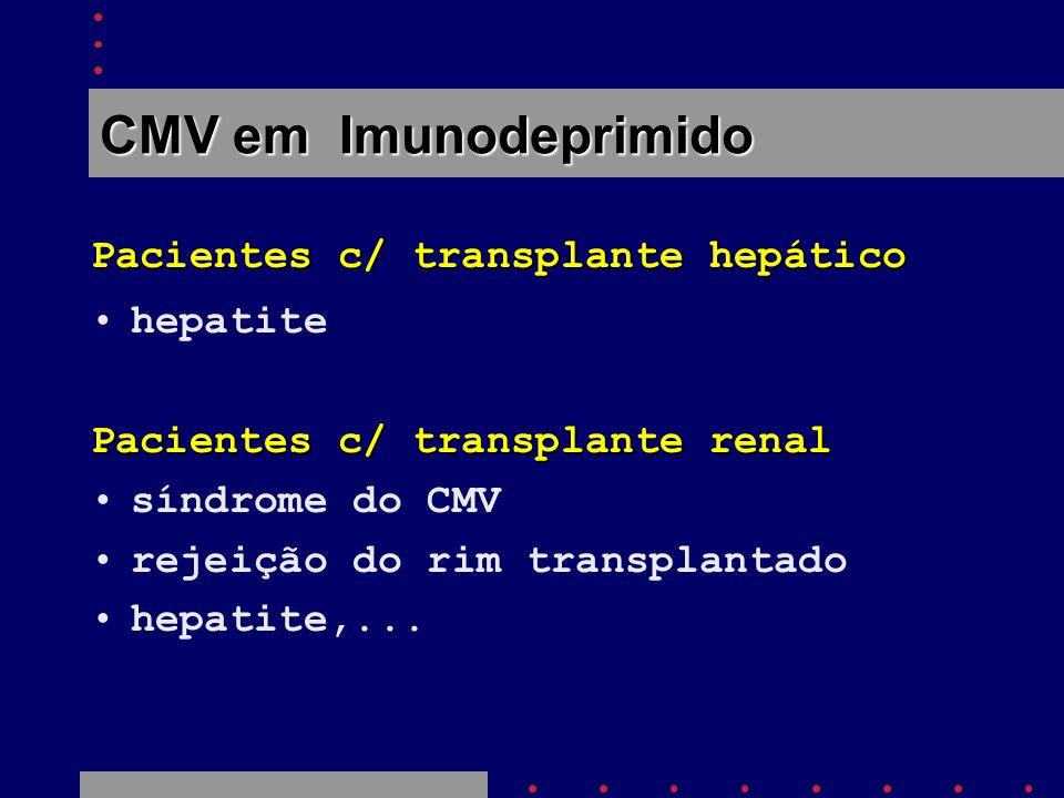 CMV em Imunodeprimido Pacientes c/ transplante hepático hepatite