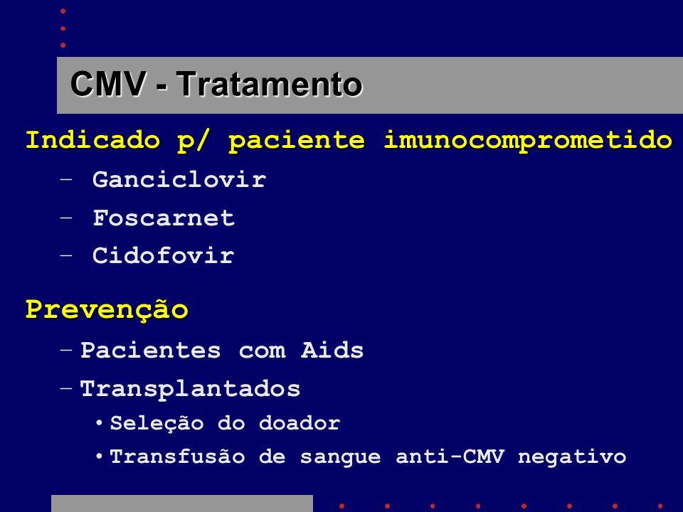 CMV - Tratamento Prevenção Indicado p/ paciente imunocomprometido