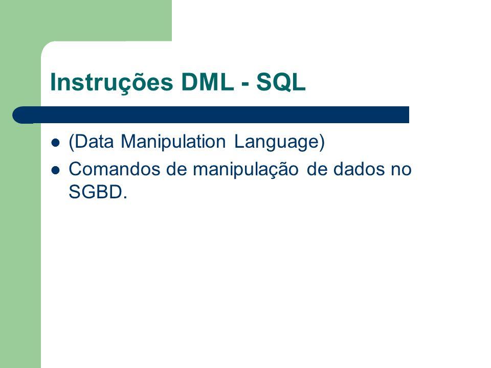 Instruções DML - SQL (Data Manipulation Language)