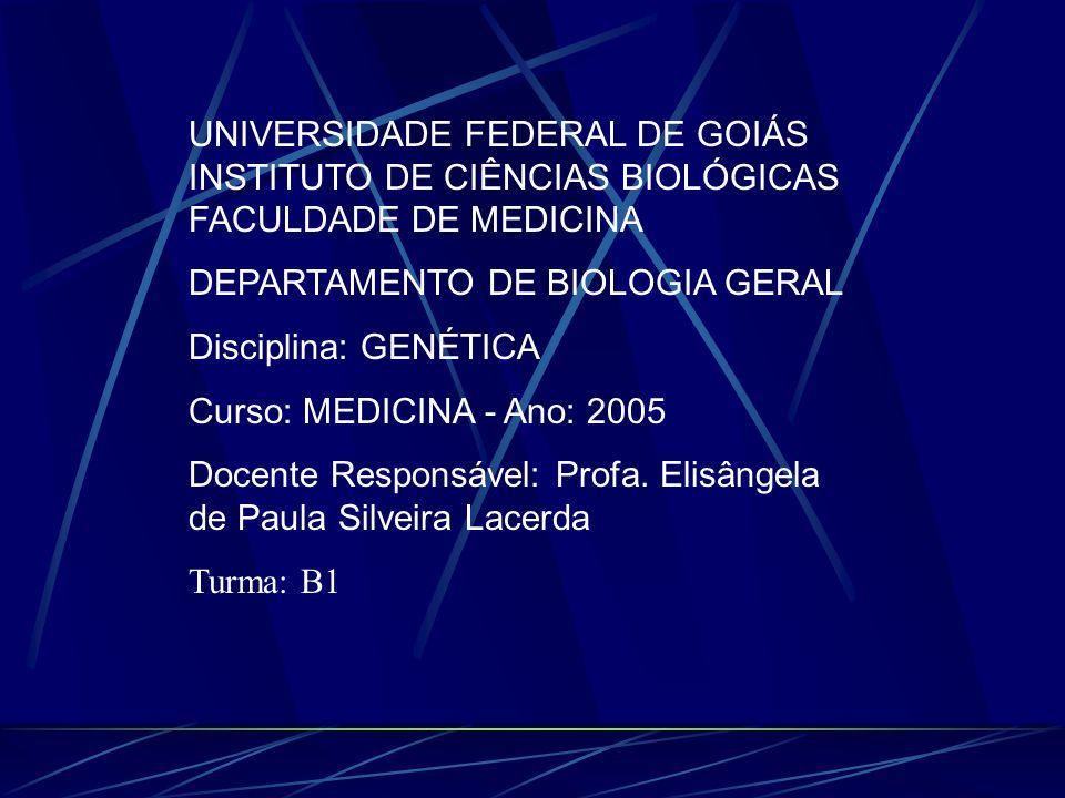 UNIVERSIDADE FEDERAL DE GOIÁS INSTITUTO DE CIÊNCIAS BIOLÓGICAS FACULDADE DE MEDICINA