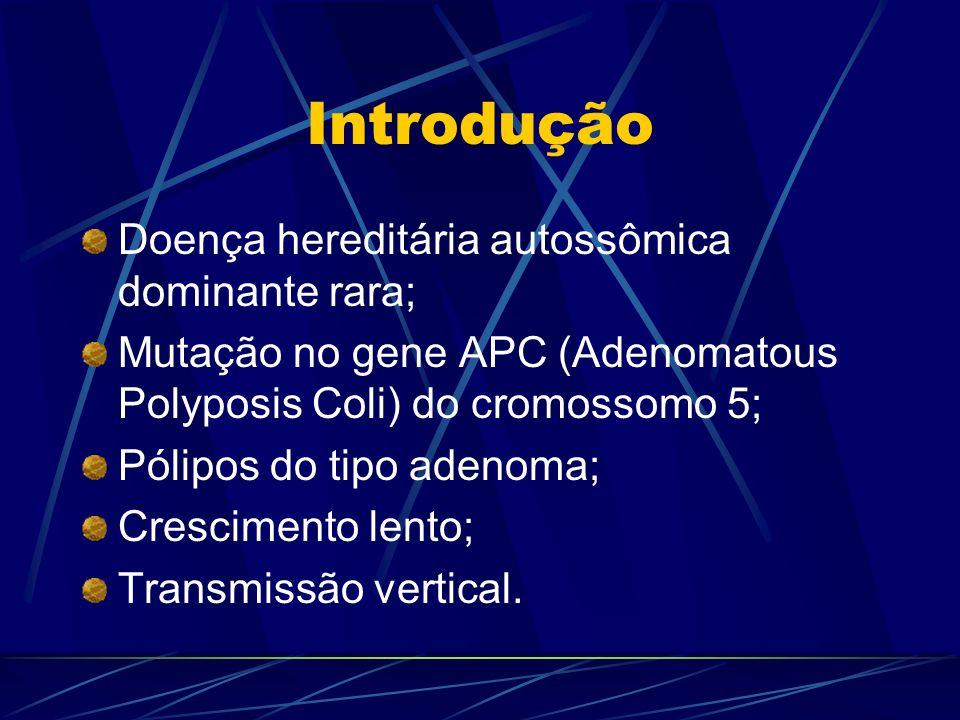 Introdução Doença hereditária autossômica dominante rara;