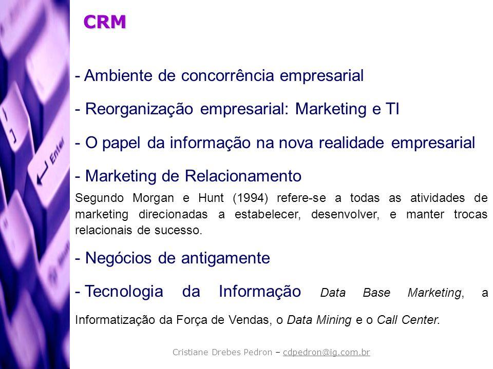 Cristiane Drebes Pedron – cdpedron@ig.com.br