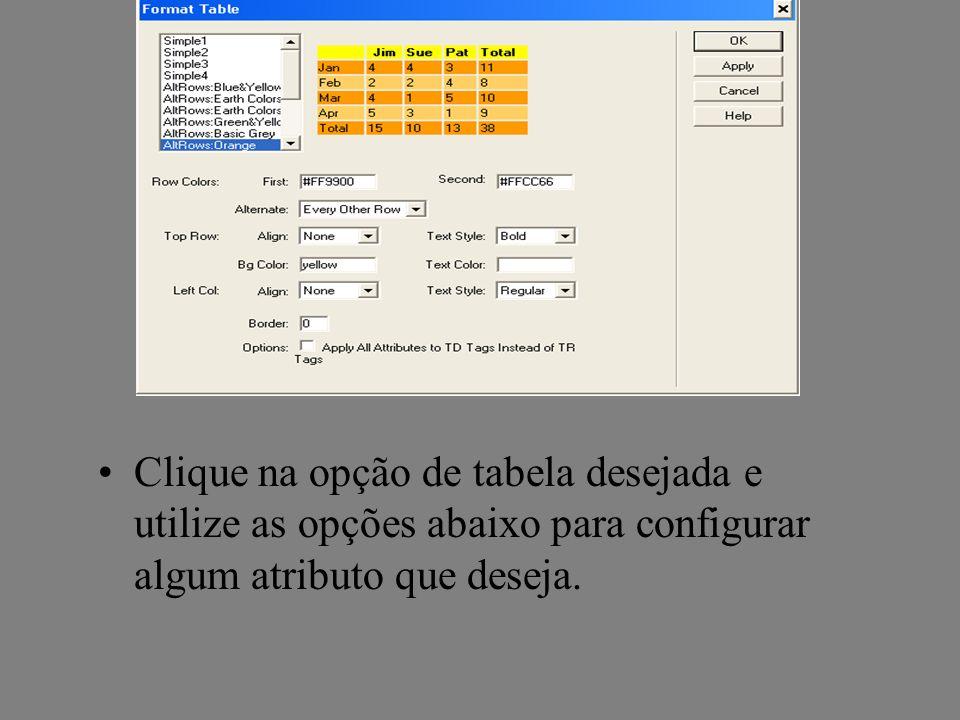 Clique na opção de tabela desejada e utilize as opções abaixo para configurar algum atributo que deseja.