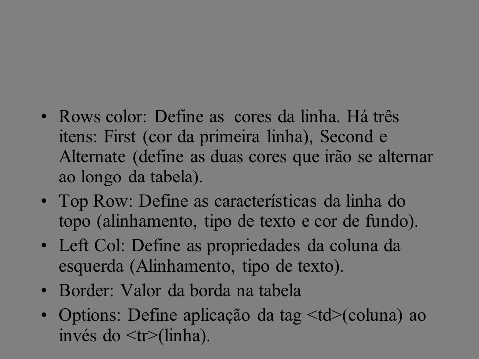 Rows color: Define as cores da linha