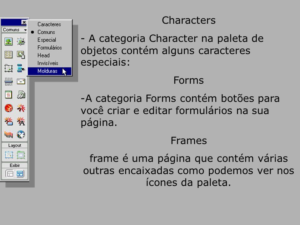 Characters - A categoria Character na paleta de objetos contém alguns caracteres especiais: Forms.