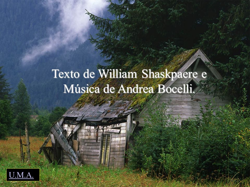 Texto de William Shaskpaere e Música de Andrea Bocelli.