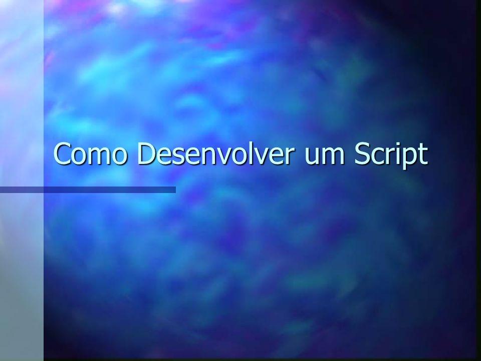 Como Desenvolver um Script