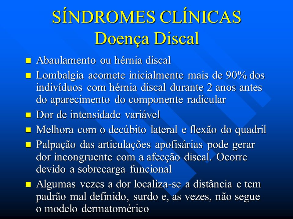 SÍNDROMES CLÍNICAS Doença Discal