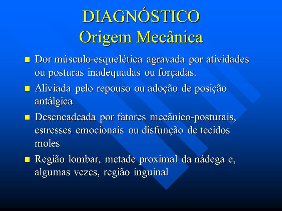 DIAGNÓSTICO Origem Mecânica