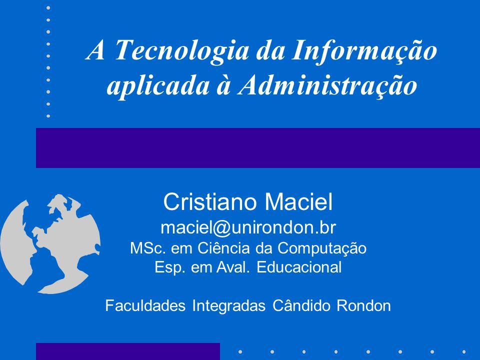 A Tecnologia da Informação aplicada à Administração
