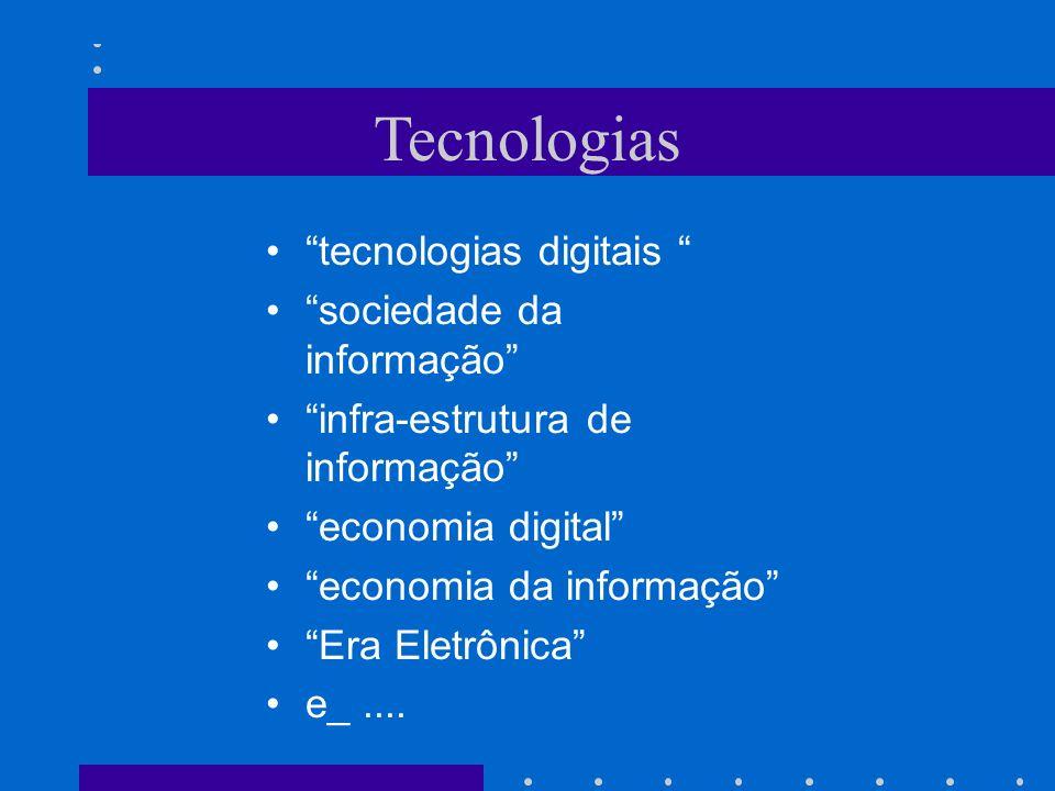 Tecnologias tecnologias digitais sociedade da informação
