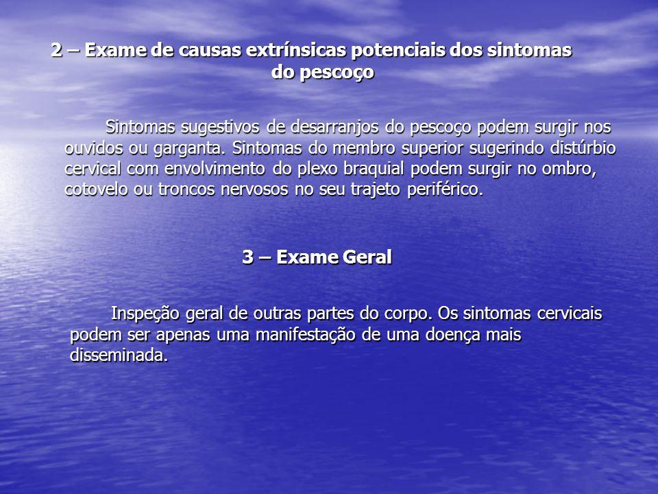 2 – Exame de causas extrínsicas potenciais dos sintomas do pescoço