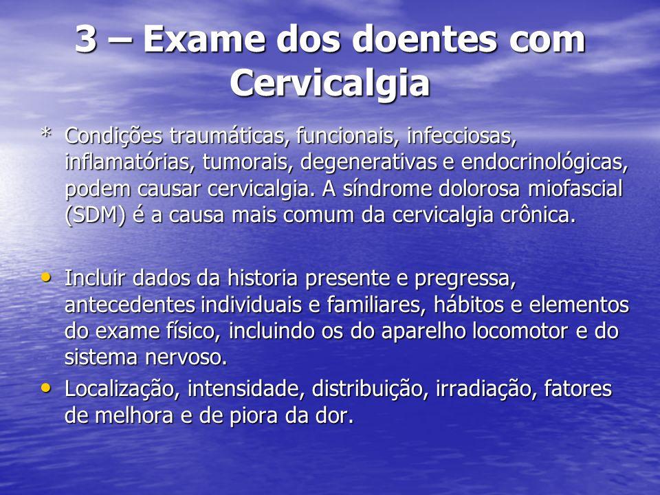 3 – Exame dos doentes com Cervicalgia