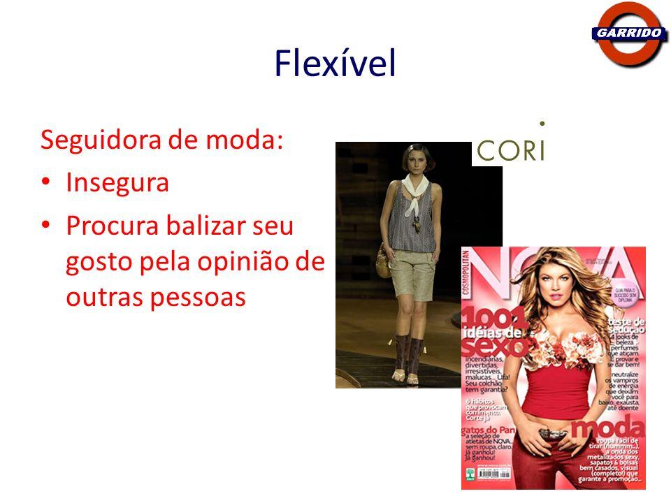 Flexível Seguidora de moda: Insegura