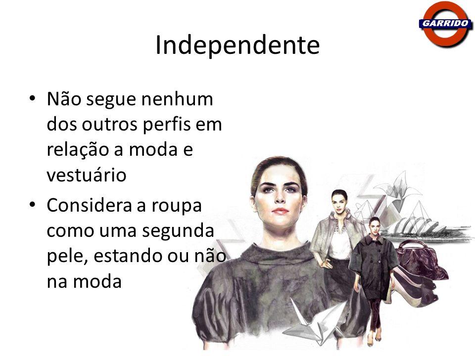 IndependenteNão segue nenhum dos outros perfis em relação a moda e vestuário.
