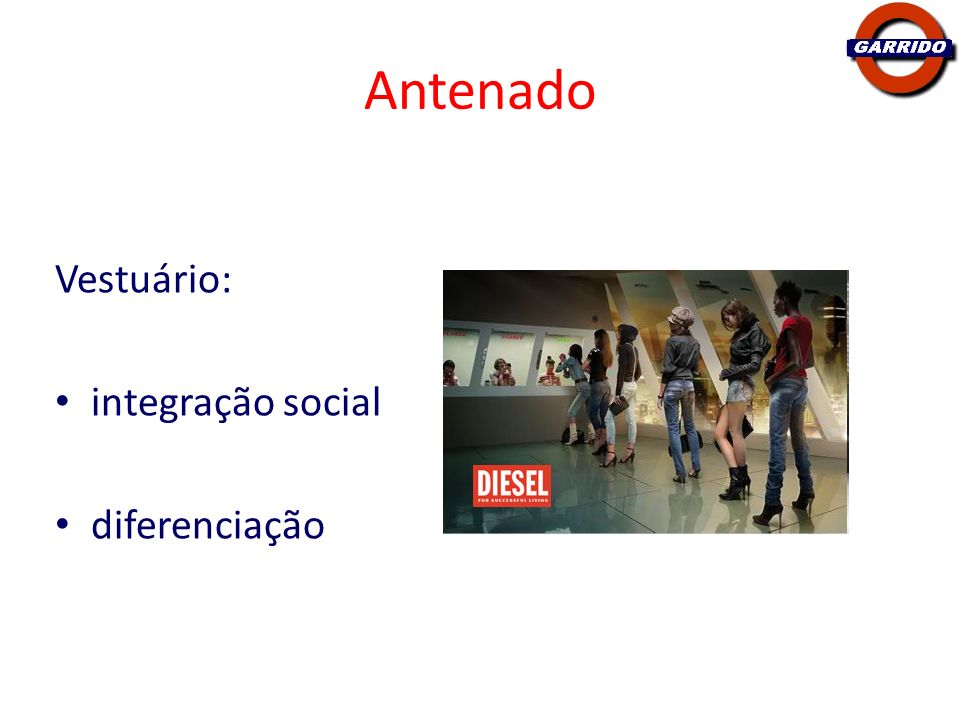 Antenado Vestuário: integração social diferenciação