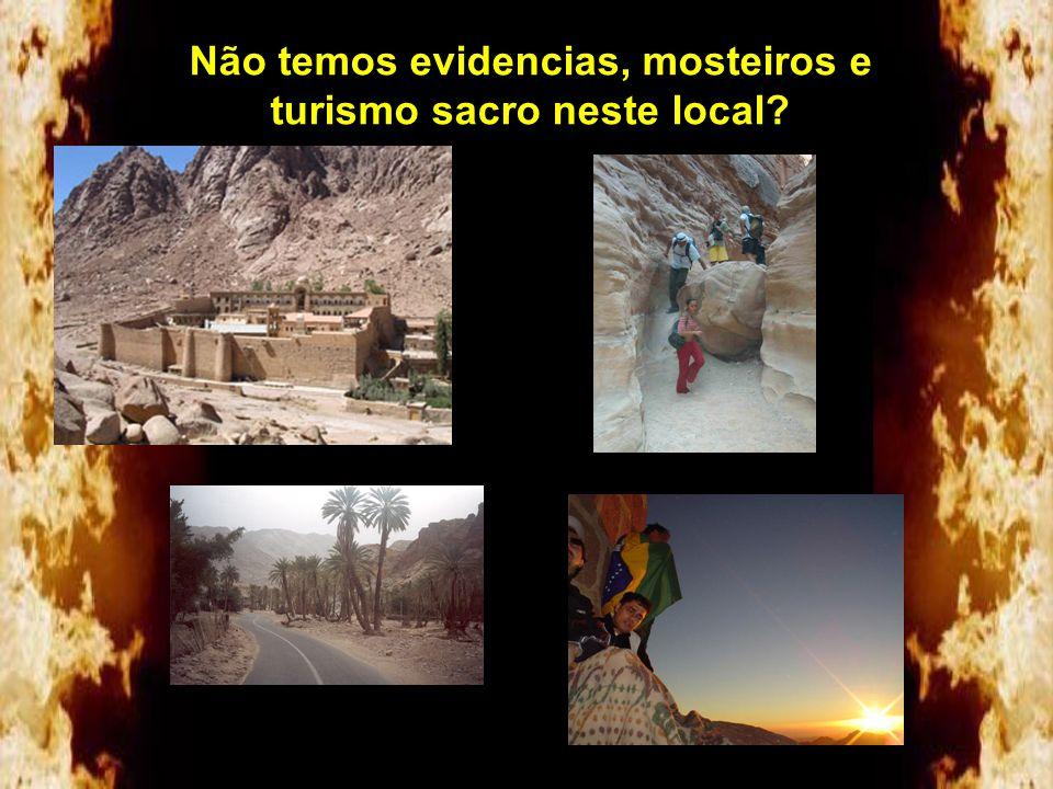 Não temos evidencias, mosteiros e turismo sacro neste local