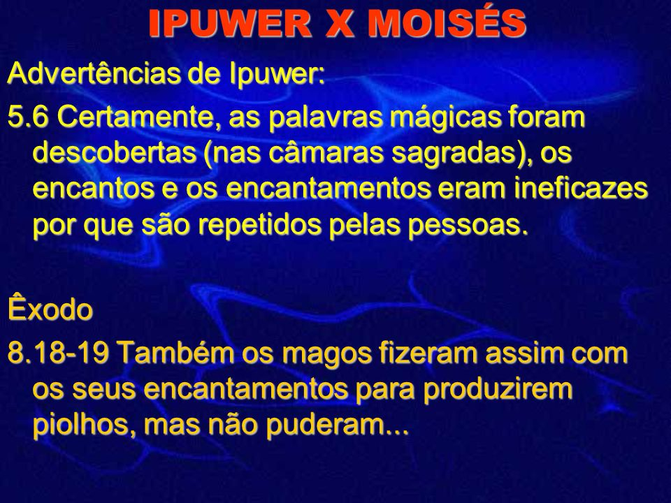 IPUWER X MOISÉS Advertências de Ipuwer: