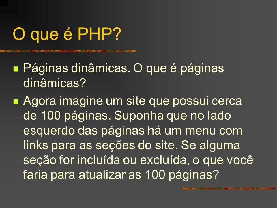 O que é PHP Páginas dinâmicas. O que é páginas dinâmicas